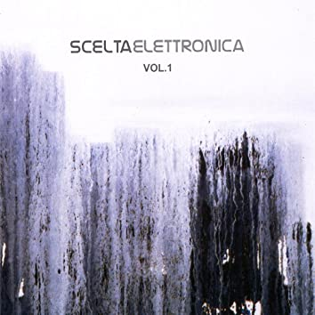 Scelta Elettronica Vol.1 (Electronic Choice)