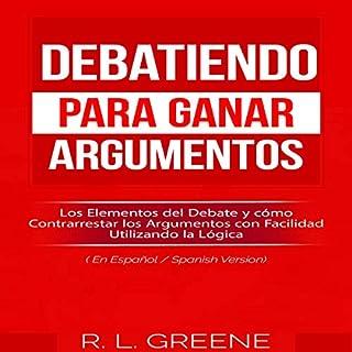 Debatiendo para Ganar Argumentos [Debating to Win Arguments] audiobook cover art