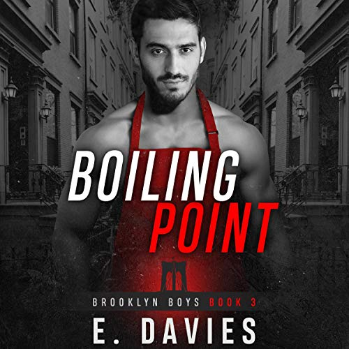 Boiling Point      Brooklyn Boys, Book 3              By:                                                                                                                                 E. Davies                               Narrated by:                                                                                                                                 Nick J. Russo                      Length: 8 hrs and 40 mins     27 ratings     Overall 4.7