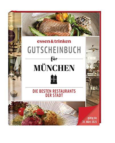 essen & trinken – Gutscheinbuch für München: Die besten Restaurants der Stadt