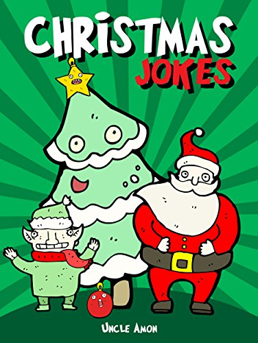 Christmas Jokes Hilarious Holiday Jokes And Riddles For Kids Kindle Edition By Amon Uncle Children Kindle Ebooks Amazon Com