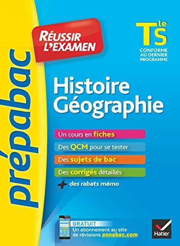 Histoire-Géographie Tle S - Prépabac Réussir l'examen: fiches de cours et sujets de bac corrigés (terminale S)