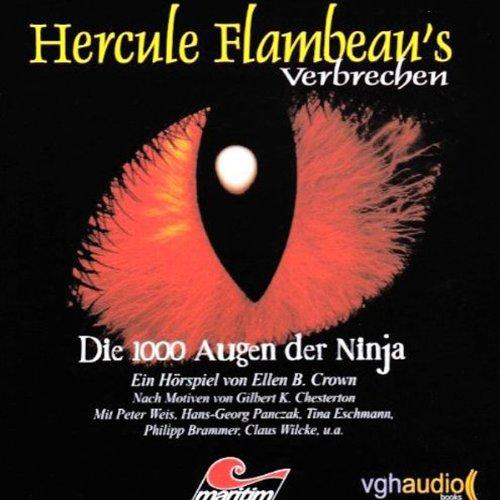 Die 1000 Augen der Ninja     Hercule Flambeau's Verbrechen              By:                                                                                                                                 Ellen B. Crown                               Narrated by:                                                                                                                                 Peter Weis,                                                                                        Hans-Georg Panczak,                                                                                        Tina Eschmann                      Length: 59 mins     Not rated yet     Overall 0.0