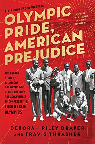 Image of Olympic Pride, American Prejudice: The Untold Story of 18 African Americans Who Defied Jim Crow and Adolf Hitler to Compete in the 1936 Berlin Olympics