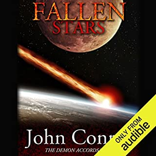 Fallen Stars     The Demon Accords, Book 5              By:                                                                                                                                 John Conroe                               Narrated by:                                                                                                                                 James Patrick Cronin                      Length: 10 hrs and 30 mins     2,025 ratings     Overall 4.7