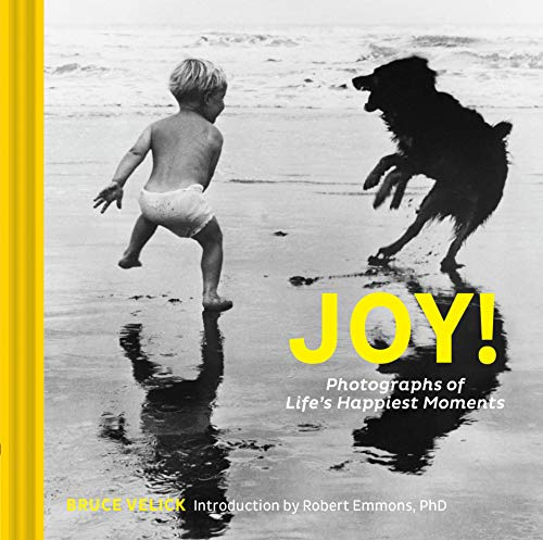 Joy!: Photographs of Life's Happiest Moments (Uplifting Books, Happiness Books, Coffee Table Photo Books)