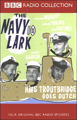 The Navy Lark, Volume 10     HMS Troutbridge Goes Dutch              By:                                                                                                                                 Laurie Wyman,                                                                                        George Evans                               Narrated by:                                                                                                                                 Leslie Phillips,                                                                                        Stephen Murray,                                                                                        Jon Pertwee                      Length: 1 hr and 49 mins     19 ratings     Overall 4.6