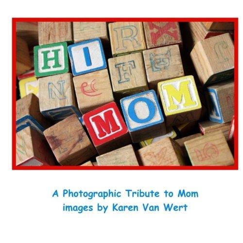 Hi Mom: A Photographic Tribute to Mom