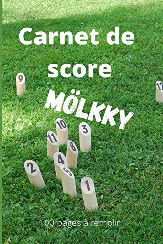 Carnet de score Mölkky: Feuilles de scores pour les quilles finlandaises avec les règles du jeu - Format 6*9 po - 100 pages à remplir - NB