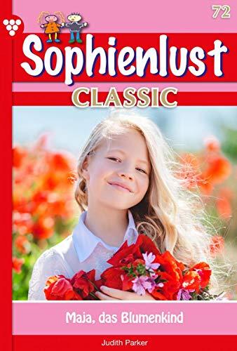 Sophienlust Classic 72 – Familienroman: Maja, das Blumenkind