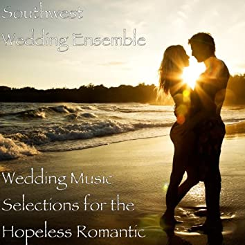 Wedding Music Selections for the Hopeless Romantic