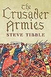 The Crusader Armies: 1099–1187