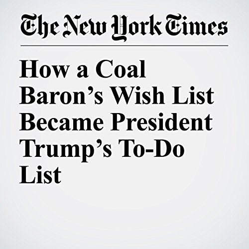 How a Coal Baron's Wish List Became President Trump's To-Do List copertina