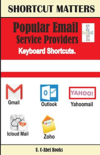Popular Email Service Providers Keyboard Shortcuts (Shortcut Matters, Band 32)
