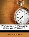 Vocabolario Milanese-Italiano, Volume 2