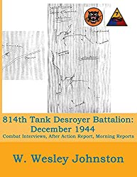 814th Tank Destroyer Battalion: December 1944: (Attached to 7th Armored Division) Combat Interviews, After Action Report, Morning Reports