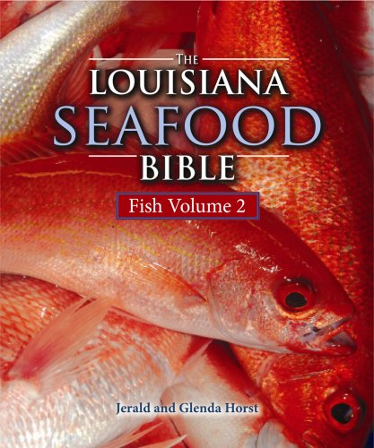 The Louisiana Seafood Bible: Fish Volume 2 (Louisiana Landmarks)