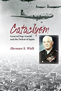 Cataclysm: General Hap Arnold and the Defeat of Japan (Engli