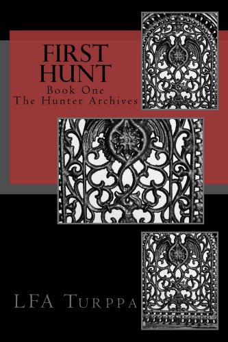 First Hunt: Book One, The Hunter Archives (English Edition)