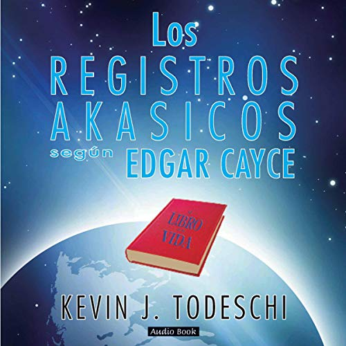 Los Registros Akasicos segun Edgar Cayce (Spanish Edition) cover art
