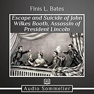 The Escape and Suicide of John Wilkes Booth audiobook cover art