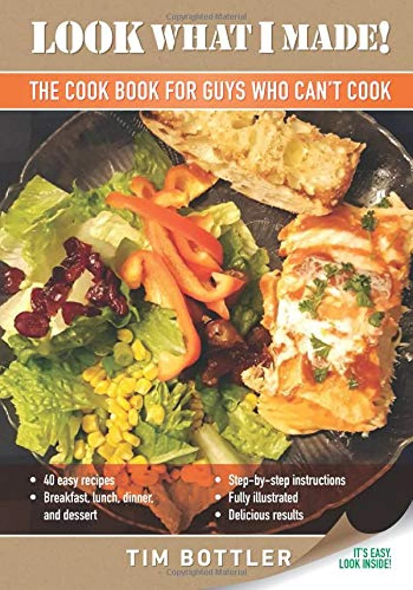 技術死傷者建物Look What I Made!: The Cook Book for Guys Who Can't Cook