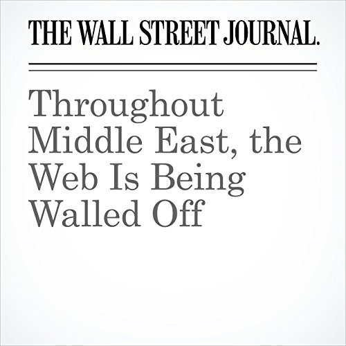 Throughout Middle East, the Web Is Being Walled Off copertina