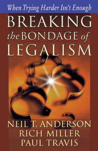 Breaking the Bondage of Legalism
