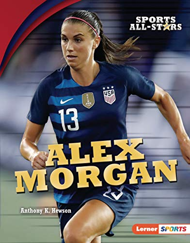 Alex Morgan (Sports All-Stars (Lerner  Sports)) (English Edition)