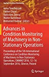 Advances in Condition Monitoring of Machinery in Non-Stationary Operations: Proceedings of the 5th International Conference on Condition Monitoring of ... Poland (Applied Condition Monitoring (9))