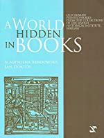 A World Hidden in Books: Old Hebrew Printed Works from the Collection of the Jewish Historical Institute, Warsaw