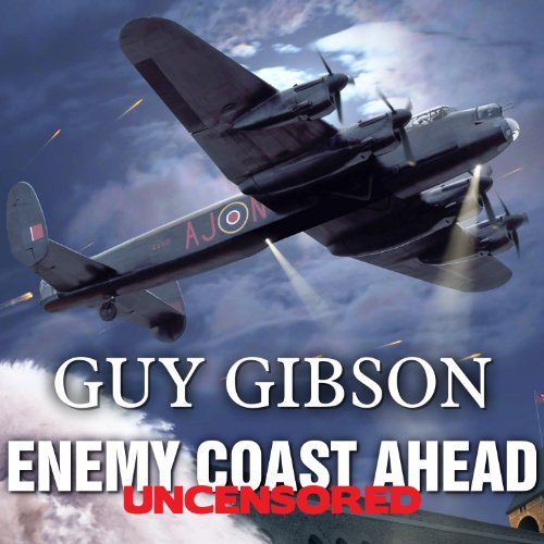 Enemy Coast Ahead - Uncensored audiobook cover art