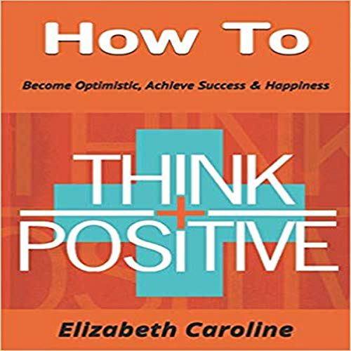How to Think Positive audiobook cover art