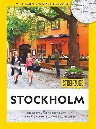National Geographic Reiseführer: Streifzüge Stockholm. Die besten Stadtspaziergänge um alle Highlights zu Fuß zu entdecken. Mit Karten.: Die besten Wege die Stadt und ihre Highlights zu erleben