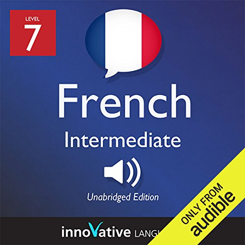 Couverture de Learn French - Level 7: Intermediate French, Volume 1: Lessons 1-25