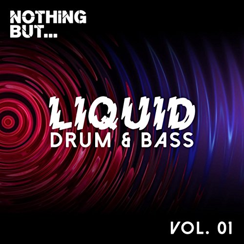 Nothing But... Liquid Drum & Bass, Vol. 1