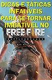 DICAS E TÁTICAS INFALÍVEIS PARA SE TORNAR IMBATÍVEL NO FREE FIRE