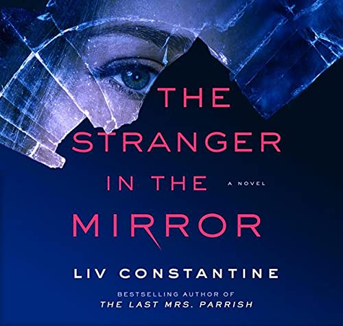 The Stranger in the Mirror Audiobook By Liv Constantine cover art