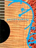 Guitarmaking - Tradition and Technology: A Complete Reference for the Design & Construction of the Steel-String Folk Guitar & the Classical Guitar