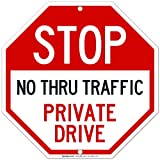 Private Drive Sign, No Thru Traffic Sign, 12x12 Octagon Shaped Rust Free Aluminum, Weather/Fade Resistant, Easy Mounting, Indoor/Outdoor Use, Made in USA by SIGO SIGNS