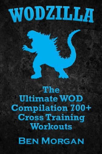 Image OfWODZILLA: The Ultimate WOD Compilation 700+ Cross Training Workouts