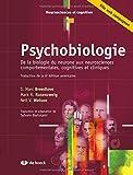 Psychobiologie - De la biologie du neurone aux neurosciences comportementales, cognitives et cliniques