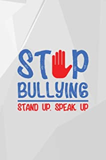 Stop Bullying Stand Up. Speak Out: Bullying Notebook Journal Composition Blank Lined Diary Notepad 120 Pages Paperback White