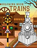 Trains Coloring Book: Railroad Transportation with Antique Locomotives, Modern Trains and Trams