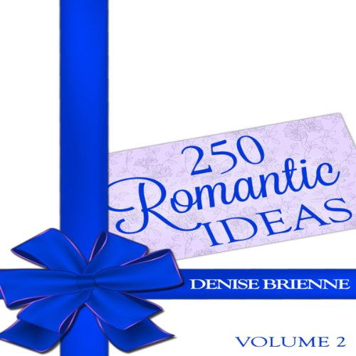 250 Romantic Ideas for Couples, Volume 2 cover art