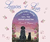 Legacies of Love, Healing From the Loss of Your Animal Loved One 4-CD Audio Book