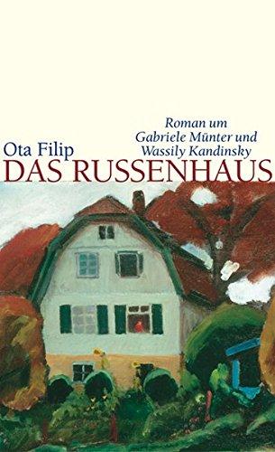 Das Russenhaus: Roman um Gabriele Münter und Wassily Kandinsky