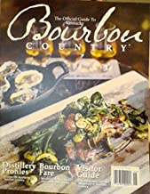 The Official Guide to Kentucky Bourbon Country, 2014-2015 (Distillery Profiles / Bourbon Country's Best Chefs Share Their Secrets / Visitor Guide: Restaurants, Bars & Attractions)