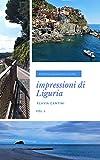Impressioni di Liguria. Una collezione delle migliori foto della Liguria