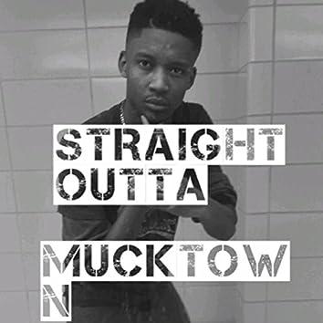 Straight Outta Mucktown